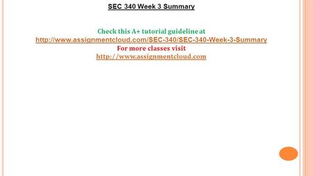 SEC 340 Week 3 Summary Check this A+ tutorial guideline at  For more classes visit