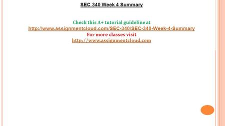 SEC 340 Week 4 Summary Check this A+ tutorial guideline at  For more classes visit