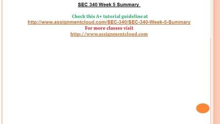 SEC 340 Week 5 Summary Check this A+ tutorial guideline at  For more classes visit
