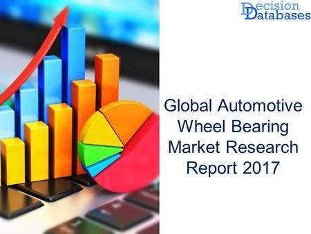 Global Automotive Wheel Bearing Market Research Report 2017.