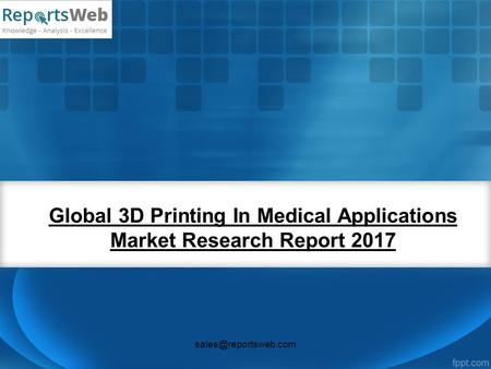 Global 3D Printing In Medical Applications Market Research Report 2017