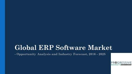 Global ERP Software Market Research Analysis and Industry Forecast Reports, 2016 – 2025, Company Profile's included Oracle, IBM Corporation, MICROSOFT, SAP