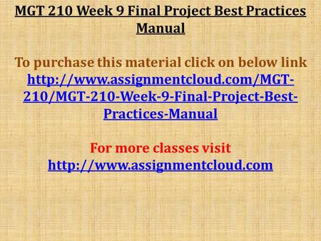 MGT 210 Week 9 Final Project Best Practices Manual To purchase this material click on below link  210/MGT-210-Week-9-Final-Project-Best-