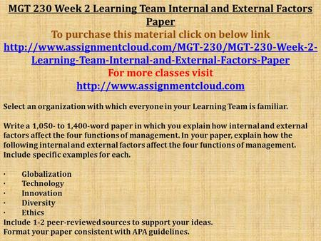 MGT 230 Week 2 Learning Team Internal and External Factors Paper To purchase this material click on below link