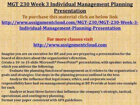 MGT 230 Week 3 Individual Management Planning Presentation To purchase this material click on below link