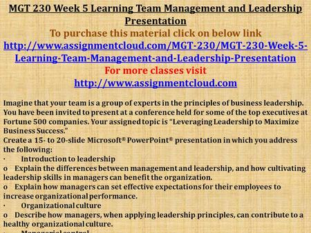 MGT 230 Week 5 Learning Team Management and Leadership Presentation To purchase this material click on below link