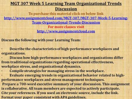 MGT 307 Week 5 Learning Team Organizational Trends Discussion To purchase this material click on below link