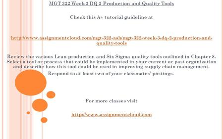 MGT 322 Week 3 DQ 2 Production and Quality Tools Check this A+ tutorial guideline at
