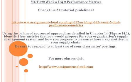 MGT 322 Week 5 DQ 2 Performance Metrics Check this A+ tutorial guideline at  performance-metrics.