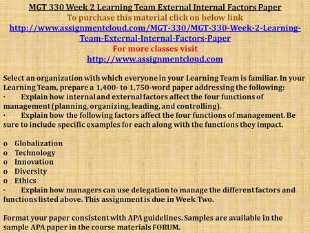 MGT 330 Week 2 Learning Team External Internal Factors Paper To purchase this material click on below link