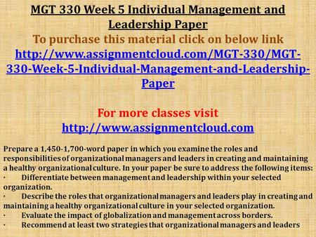 MGT 330 Week 5 Individual Management and Leadership Paper To purchase this material click on below link  330-Week-5-Individual-Management-and-Leadership-