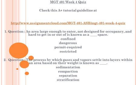 MGT 401 Week 4 Quiz Check this A+ tutorial guideline at  1. Question : An area large enough.