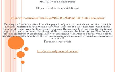 MGT 401 Week 5 Final Paper Check this A+ tutorial guideline at  Develop an Incident.