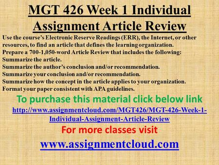 MGT 426 Week 1 Individual Assignment Article Review Use the course's Electronic Reserve Readings (ERR), the Internet, or other resources, to find an article.