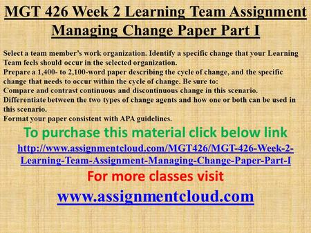 mgt 426 compare and contrast continuous and discontinuous Mgt 426 uop managing change in the workplace,uop mgt 426 entire class,mgt 426 uop week assignments,uop compare and contrast continuous and discontinuous change in.