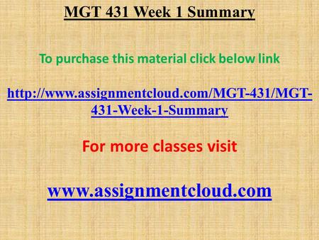 MGT 431 Week 1 Summary To purchase this material click below link  431-Week-1-Summary For more classes visit.