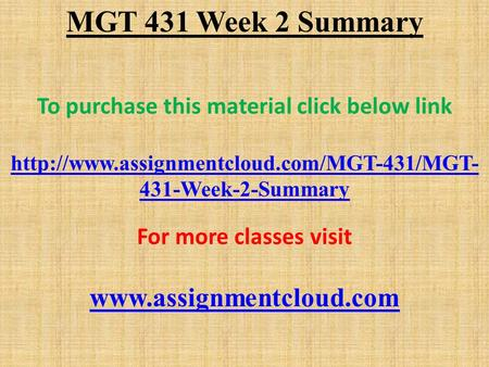 MGT 431 Week 2 Summary To purchase this material click below link  431-Week-2-Summary For more classes visit.