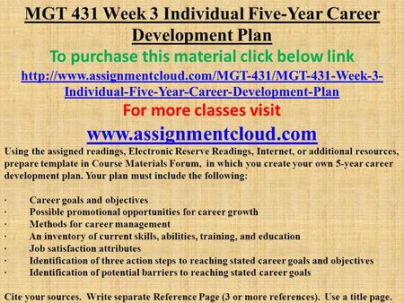 MGT 431 Week 3 Individual Five-Year Career Development Plan To purchase this material click below link
