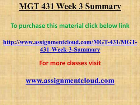 MGT 431 Week 3 Summary To purchase this material click below link  431-Week-3-Summary For more classes visit.