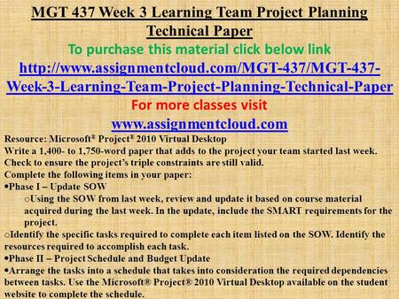 MGT 437 Week 3 Learning Team Project Planning Technical Paper To purchase this material click below link