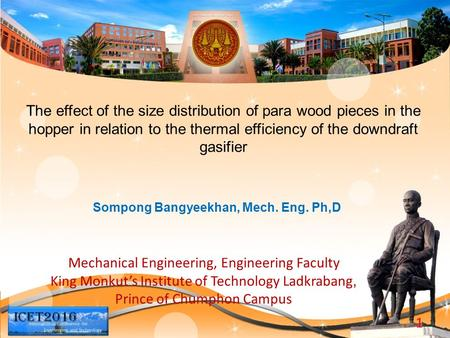 1 Mechanical Engineering, Engineering Faculty King Monkut's Institute of Technology Ladkrabang, Prince of Chumphon Campus Sompong Bangyeekhan, Mech. Eng.