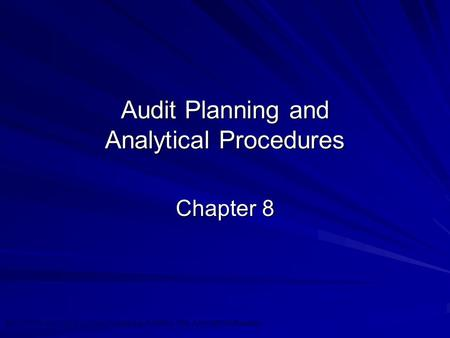 ©2010 Prentice Hall Business Publishing, Auditing 13/e, Arens/Elder/Beasley Audit Planning and Analytical Procedures Chapter 8.