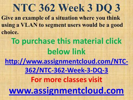ntc 362 week 5 dq 2 Study ntc 362 entire coursedocx notes from monica a.