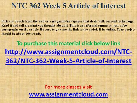 NTC 362 Week 5 Article of Interest Pick any article from the web or a magazine/newspaper that deals with current technology. Read it and tell me what you.