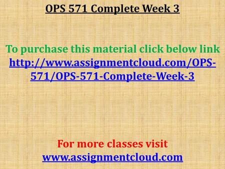 OPS 571 Complete Week 3 To purchase this material click below link  571/OPS-571-Complete-Week-3 For more classes visit.