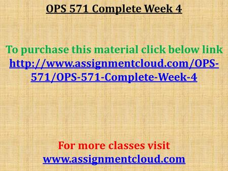 OPS 571 Complete Week 4 To purchase this material click below link  571/OPS-571-Complete-Week-4 For more classes visit.