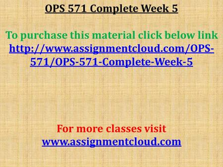 OPS 571 Complete Week 5 To purchase this material click below link  571/OPS-571-Complete-Week-5 For more classes visit.