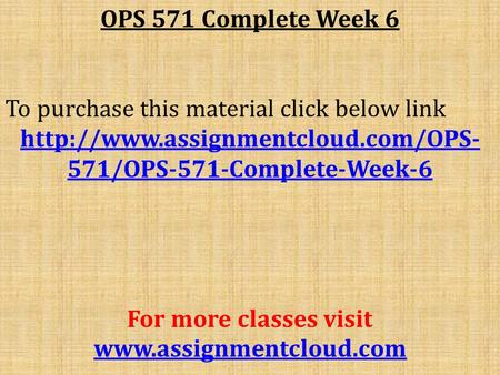 OPS 571 Complete Week 6 To purchase this material click below link  571/OPS-571-Complete-Week-6 For more classes visit.