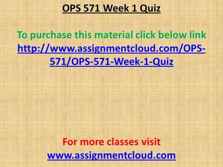 OPS 571 Week 1 Quiz To purchase this material click below link  571/OPS-571-Week-1-Quiz For more classes visit