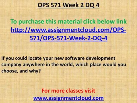 OPS 571 Week 2 DQ 4 To purchase this material click below link  571/OPS-571-Week-2-DQ-4 If you could locate your new.