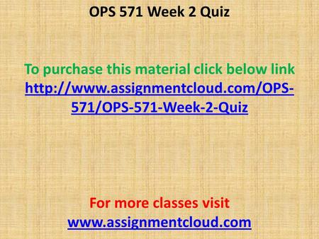 OPS 571 Week 2 Quiz To purchase this material click below link  571/OPS-571-Week-2-Quiz For more classes visit