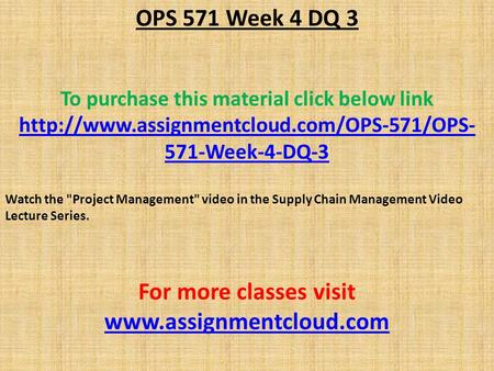 OPS 571 Week 4 DQ 3 To purchase this material click below link  571-Week-4-DQ-3 Watch the Project Management