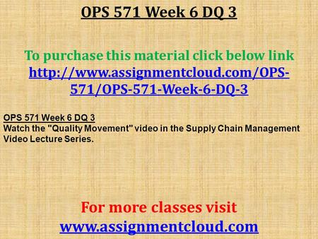 OPS 571 Week 6 DQ 3 To purchase this material click below link  571/OPS-571-Week-6-DQ-3 OPS 571 Week 6 DQ 3 Watch the.