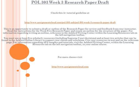 POL 303 Week 3 Research Paper Draft Check this A+ tutorial guideline at