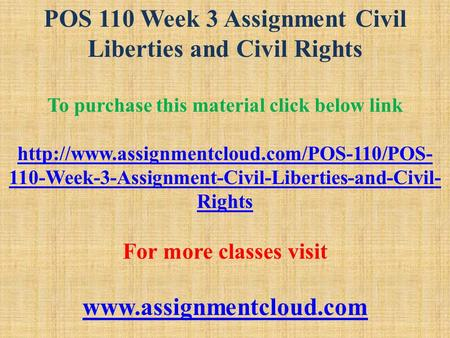 POS 110 Week 3 Assignment Civil Liberties and Civil Rights To purchase this material click below link  110-Week-3-Assignment-Civil-Liberties-and-Civil-