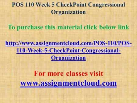 POS 110 Week 5 CheckPoint Congressional Organization To purchase this material click below link  110-Week-5-CheckPoint-Congressional-