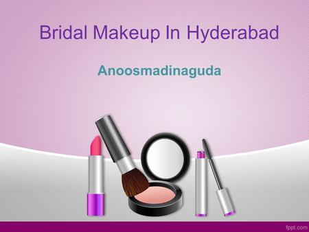 Bridal Makeup In Hyderabad Anoosmadinaguda. Looking for Bridal salon in Hyderabad ?  I In India in wedding planning Bridal makeup services plays an.