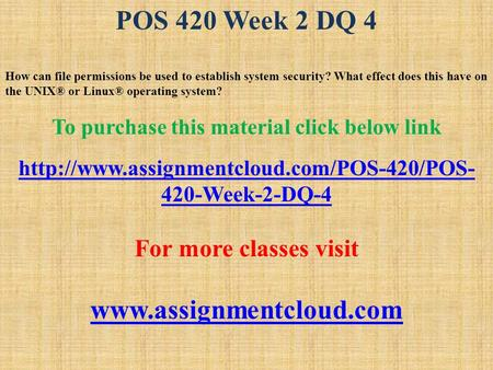 pos 420 week 4 answers to Acc 491 week 4 dq 1 answer written by edunet posted in  pos 420 (15) pos 421 (12) prg 420 (9) prg 421 (2) proj 410 (16) proj 420 (8) proj 584 (3) project .
