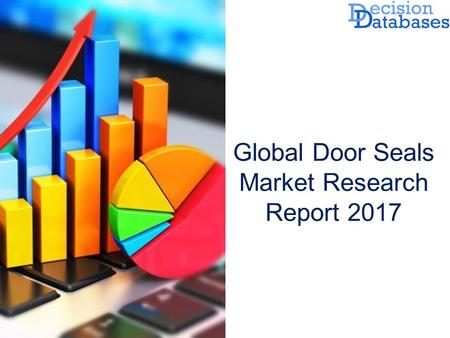 Latest Release: Global Door Seals Market 2017 Industry Growth and Key Opportunities