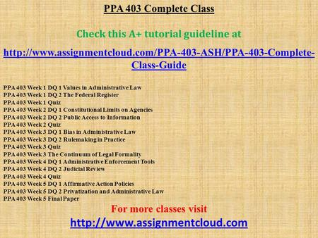 PPA 403 Complete Class Check this A+ tutorial guideline at  Class-Guide PPA 403 Week 1 DQ 1.