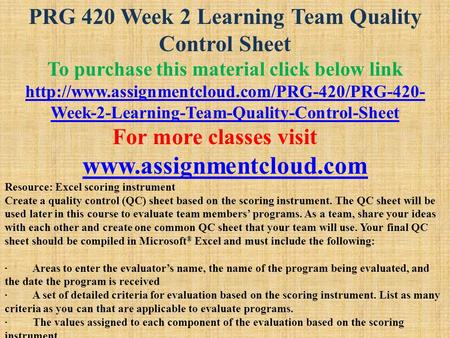 PRG 420 Week 2 Learning Team Quality Control Sheet To purchase this material click below link  Week-2-Learning-Team-Quality-Control-Sheet.