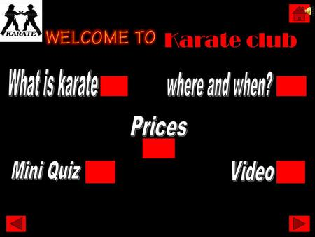 Karate club What is karate where and when? Prices Mini Quiz Video.