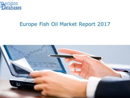 Europe Fish Oil Market Report Report Highlights Analysis is provided for the international markets including development trends, competitive landscape.
