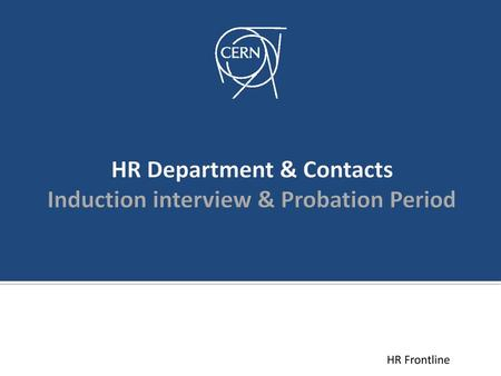 HR Department & Contacts Induction interview & Probation Period