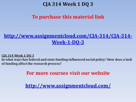 CJA 314 Week 1 DQ 3 To purchase this material link  Week-1-DQ-3 CJA 314 Week 1 DQ 3 In what ways has federal.