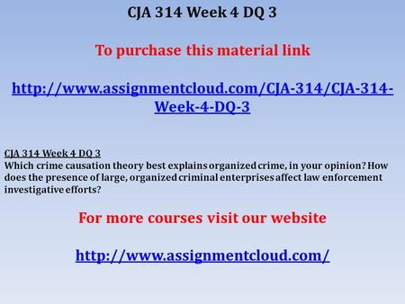 CJA 314 Week 4 DQ 3 To purchase this material link  Week-4-DQ-3 CJA 314 Week 4 DQ 3 Which crime causation.